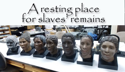 FACIAL RECONSTRUCTIONS OF SOME OF THE SLAVES. (Kathleen Lamanna photos)